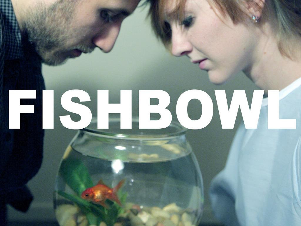 Fishbowl's video poster