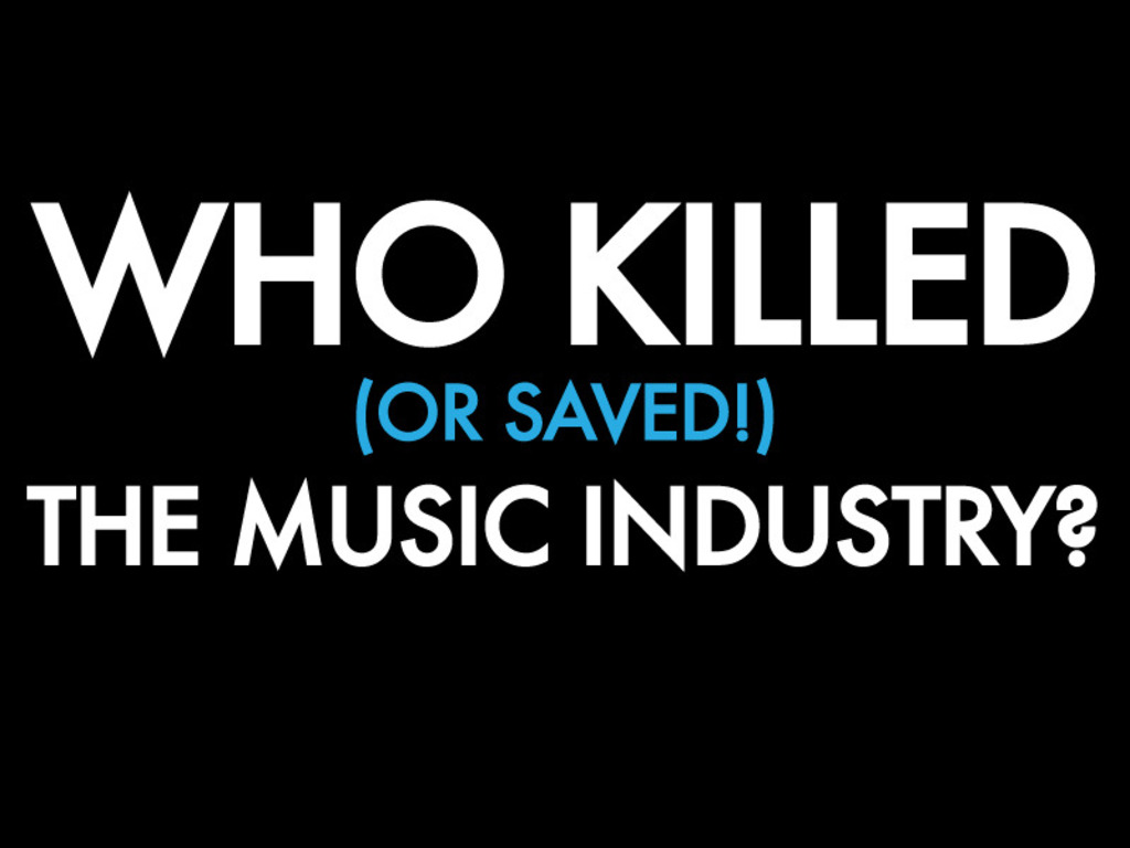 Who Killed (Or Saved!) The Music Industry?'s video poster