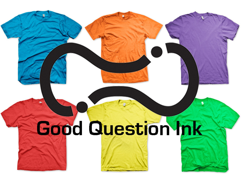 Good Question Ink: The t-shirt with a purpose.'s video poster