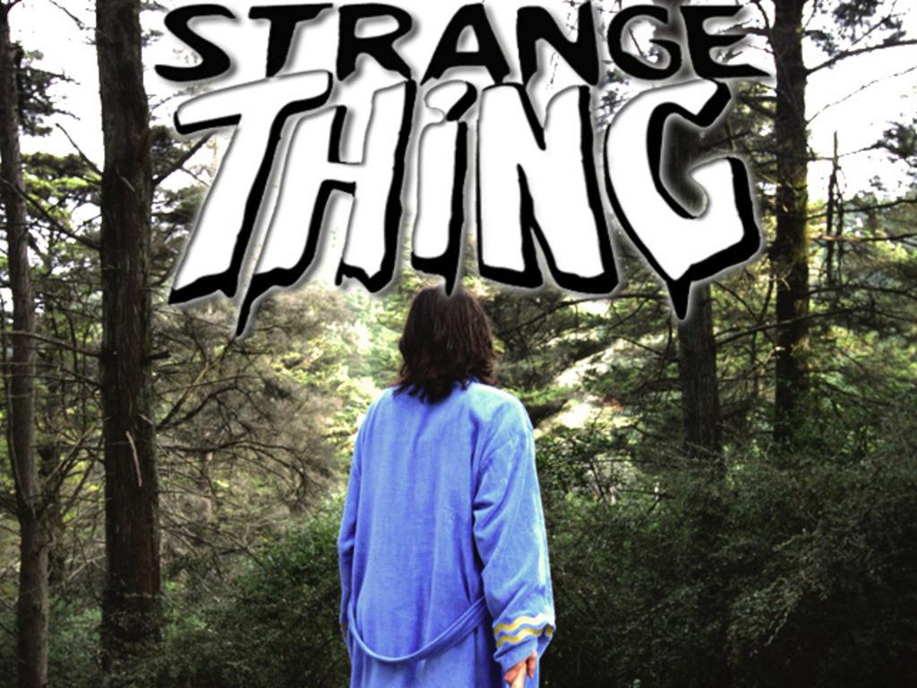 Strange Thing's video poster