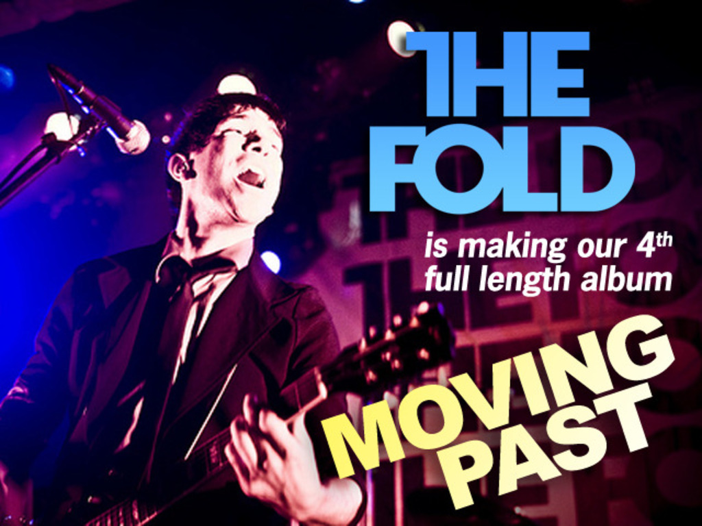 """Join The Fold in making our fourth album, """"Moving Past""""'s video poster"""