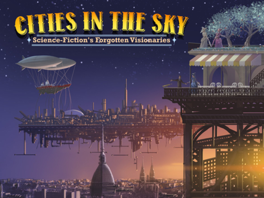 Cities in the Sky: Science Fiction's Forgotten Visionaries's video poster