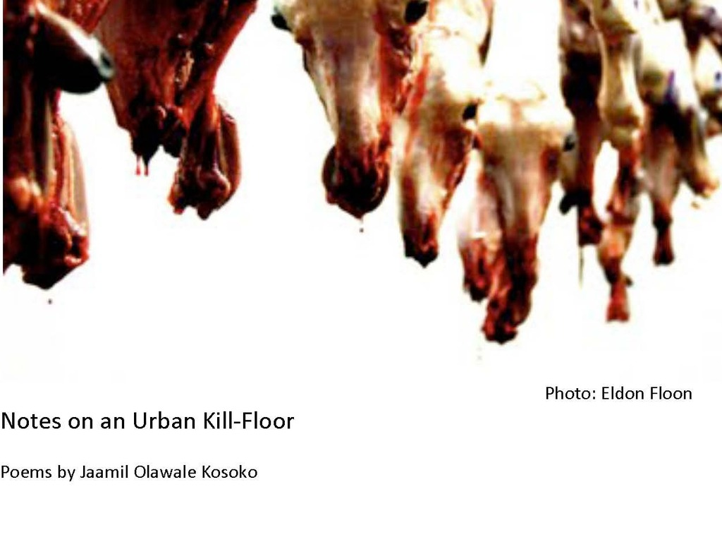 """Get your copy of """"Notes on an Urban-Kill-Floor"""" Poems by Jaamil Olawale Kosoko's video poster"""