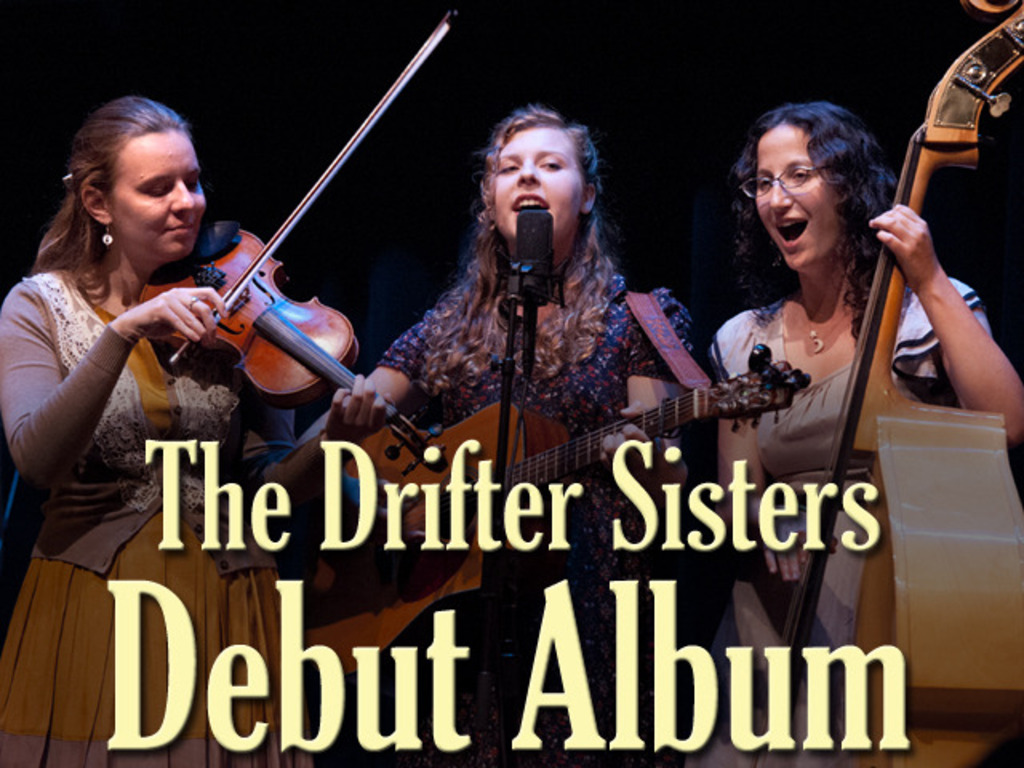 The Drifter Sisters are Recording a Debut Album!'s video poster