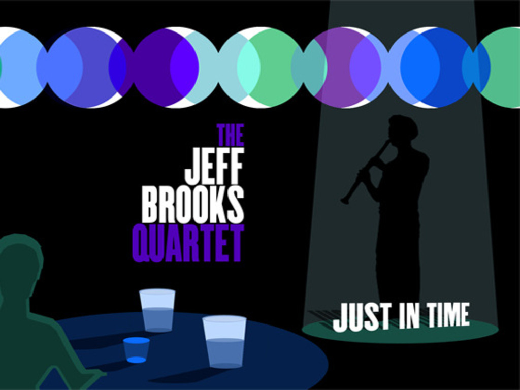 """Jeff Brooks Quartet, """"Just In Time""""    Last Day to Pledge!!'s video poster"""