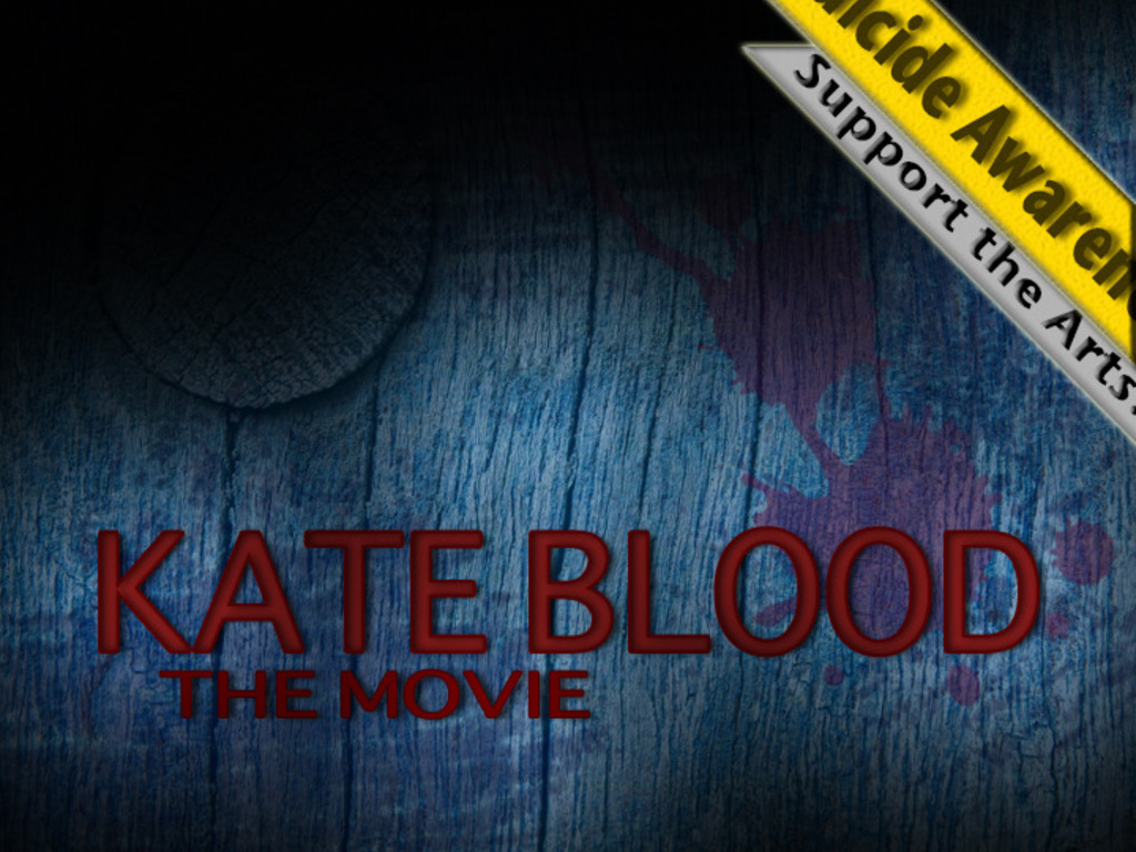Kate Blood - The Feature Film - Suicide Awareness Project's video poster