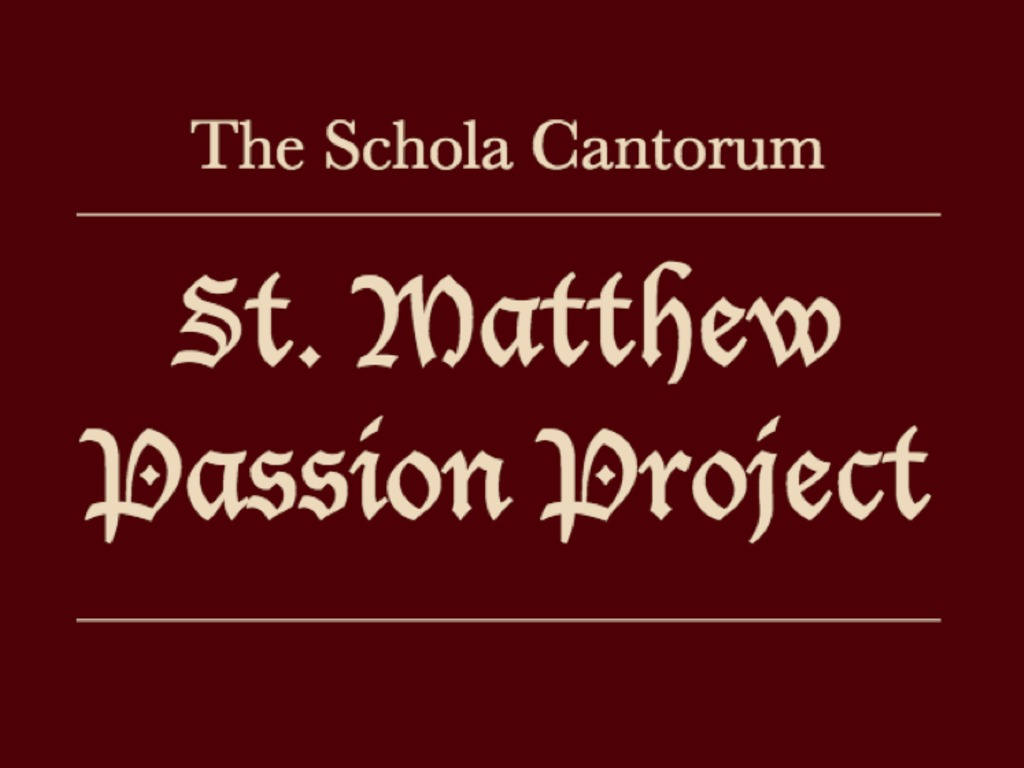 The Schola Cantorum St. Matthew Passion Project's video poster