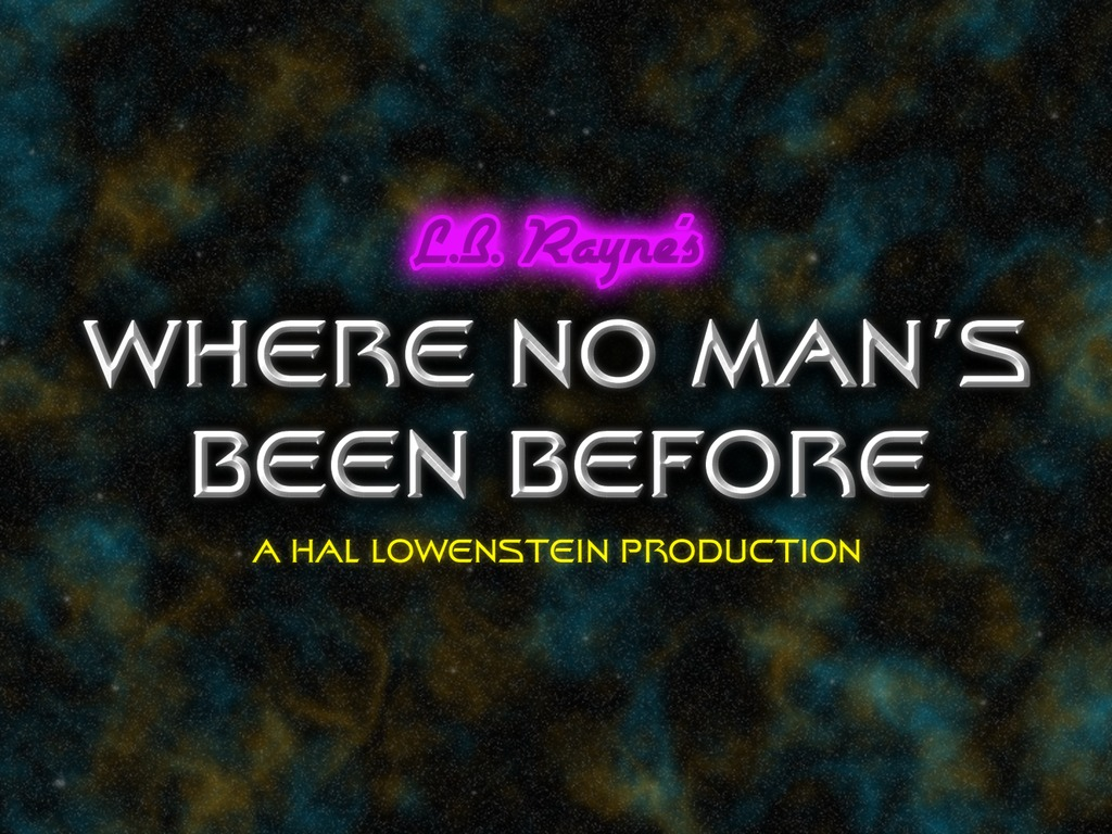 "L.B. Rayne's ""Where No Man's Been Before"" Music Video's video poster"