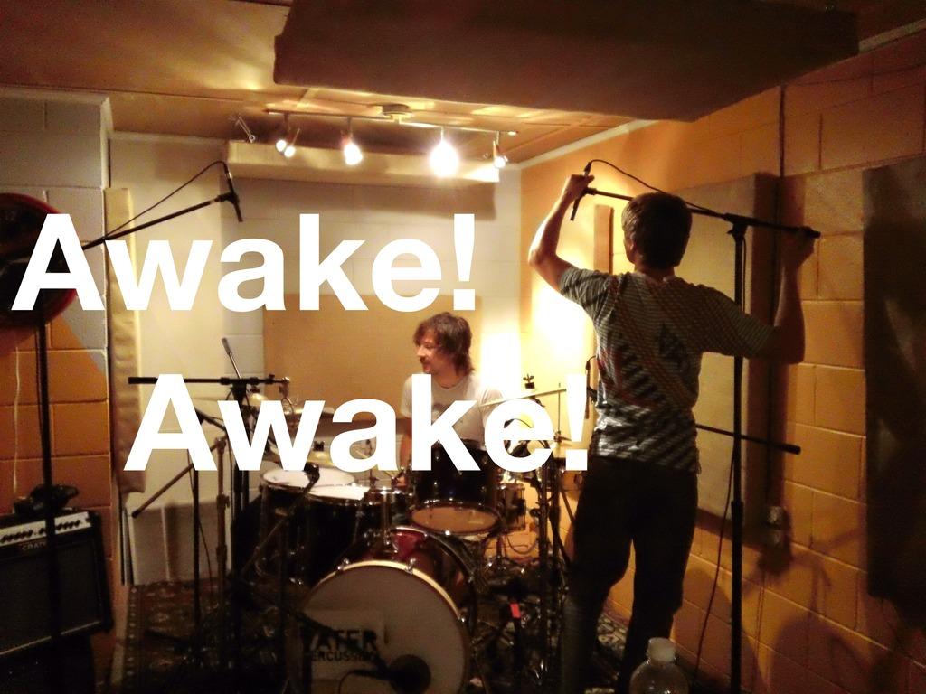 Awake! Awake! Is Recording A New EP's video poster