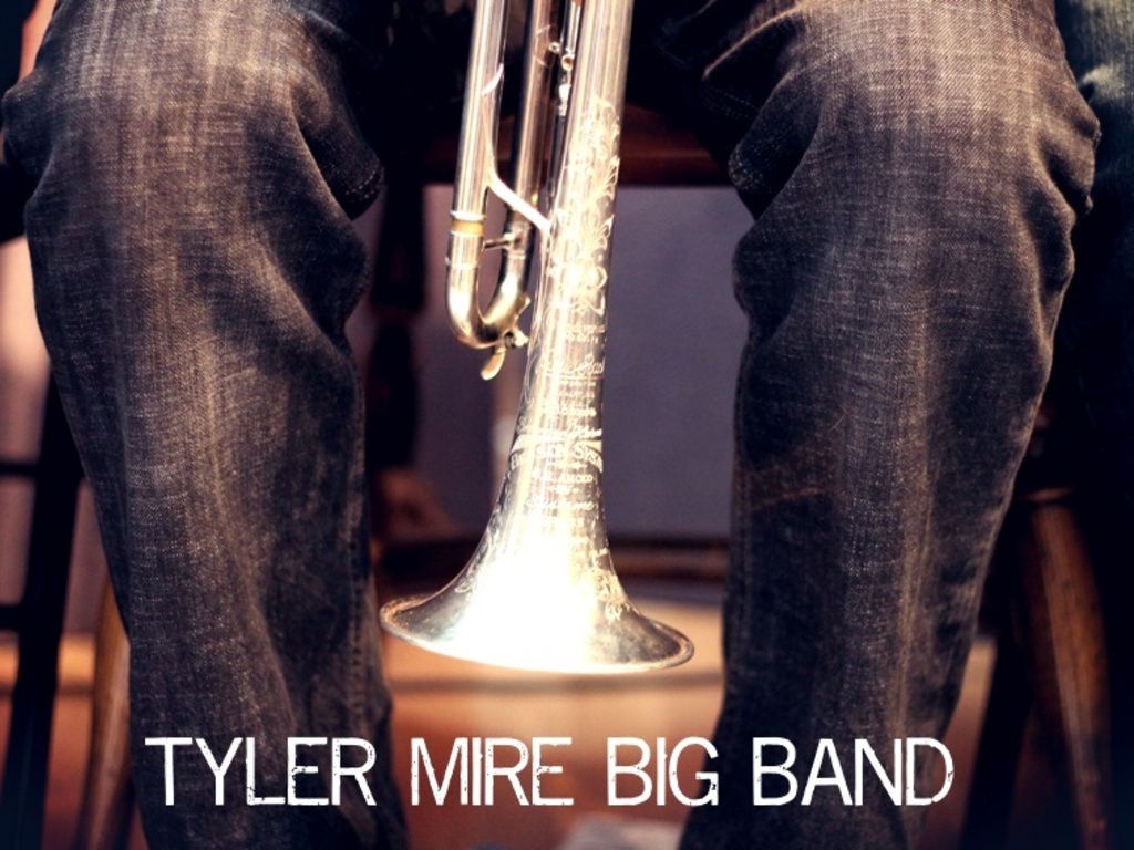 The Tyler Mire Big Band - Debut Recording's video poster