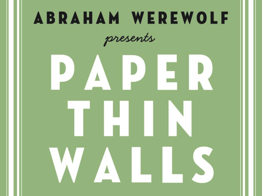 Abraham Werewolf presents PAPER THIN WALLS's video poster