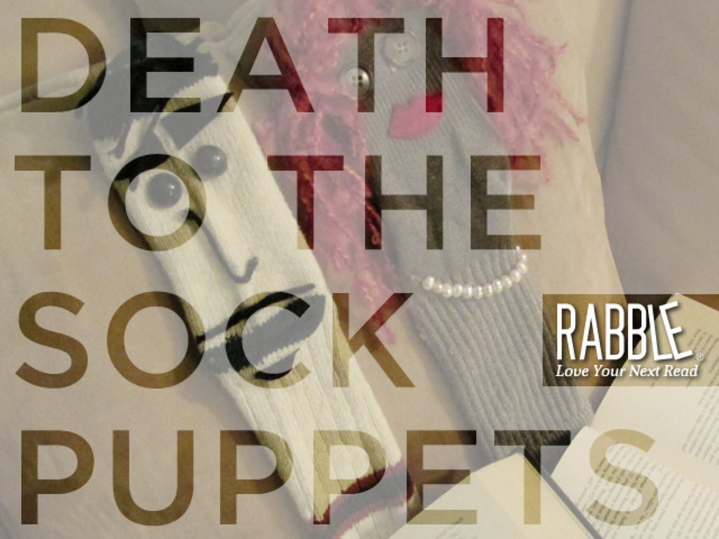 Rabble Reads: Death to the Sock Puppets!'s video poster