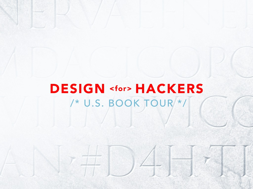 "Preview ""Design for Hackers"" by backing the book tour's video poster"