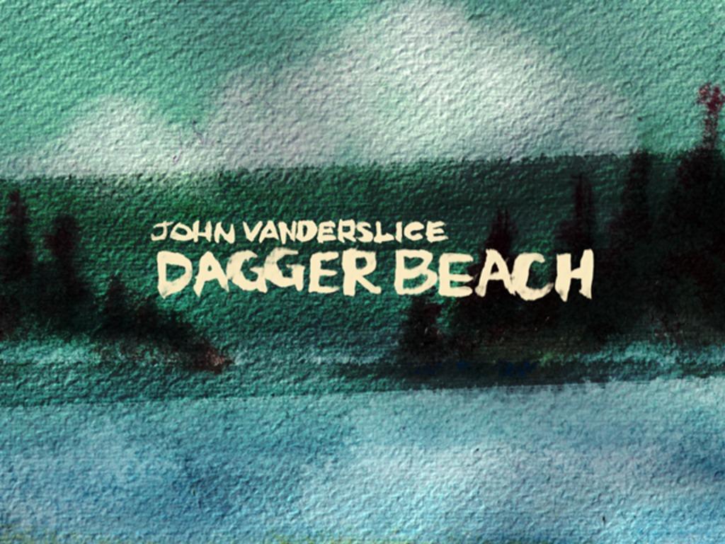 John Vanderslice's DAGGER BEACH: The New Album's video poster