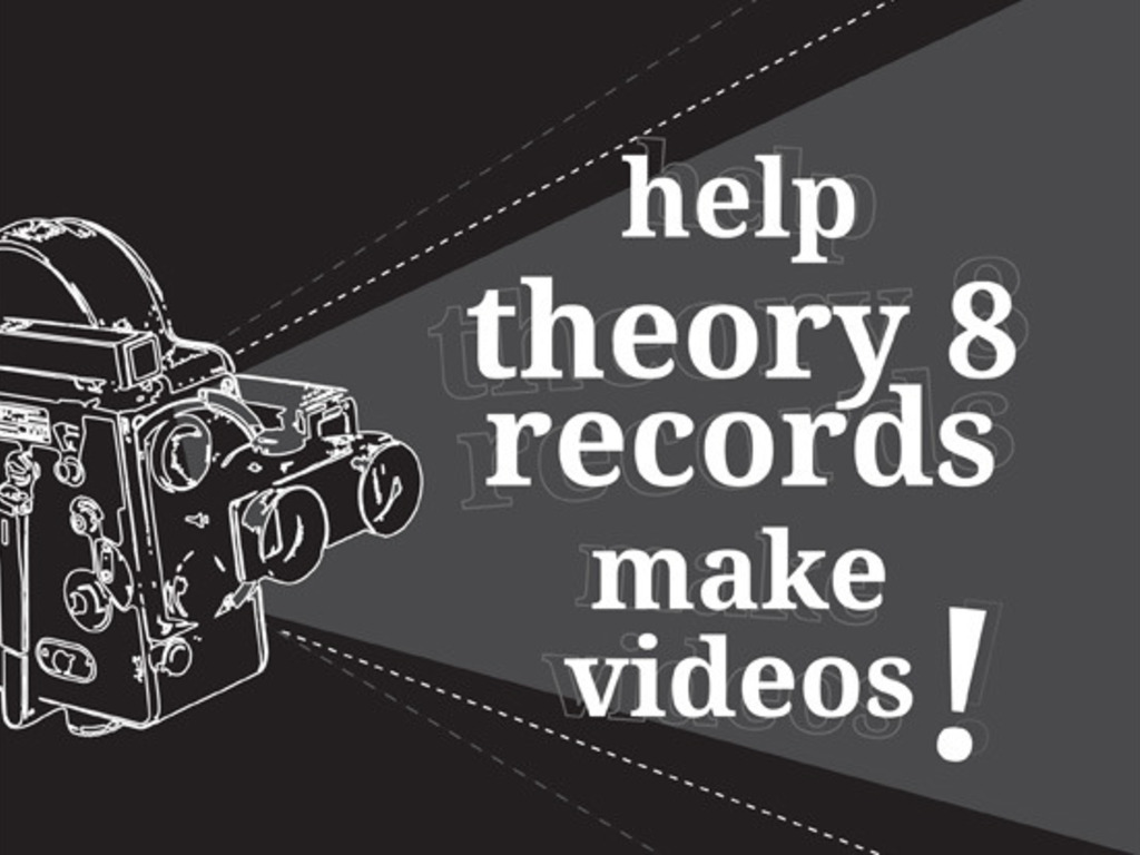 theory 8 records: we love videos and want to make them for our artists's video poster