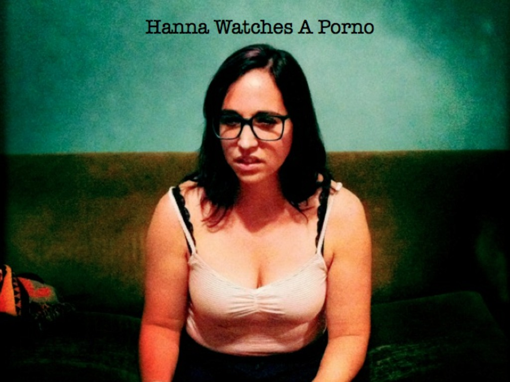 """""""Hanna Watches a Porno"""" The Film's video poster"""