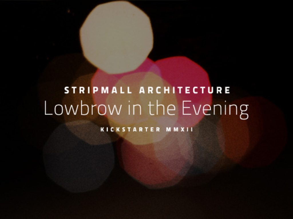 Stripmall Architecture | Lowbrow in the Evening's video poster