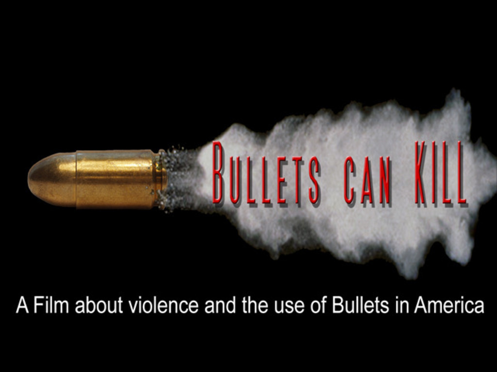 Bullets Can Kill - Violence in AMERICA's video poster