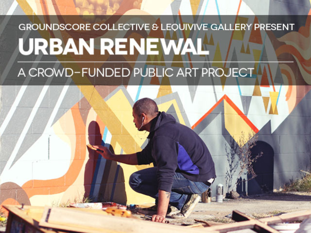 URBAN RENEWAL: A Crowd-Funded Public Art Project's video poster