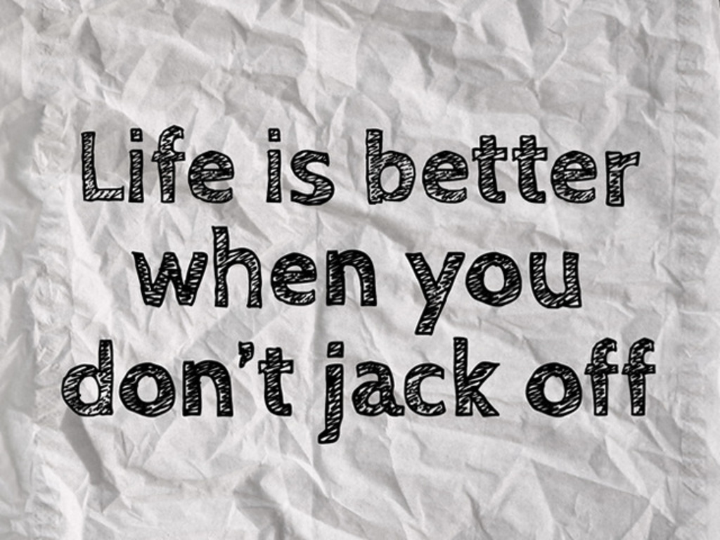 Life Is Better When You Don't Jack Off's video poster
