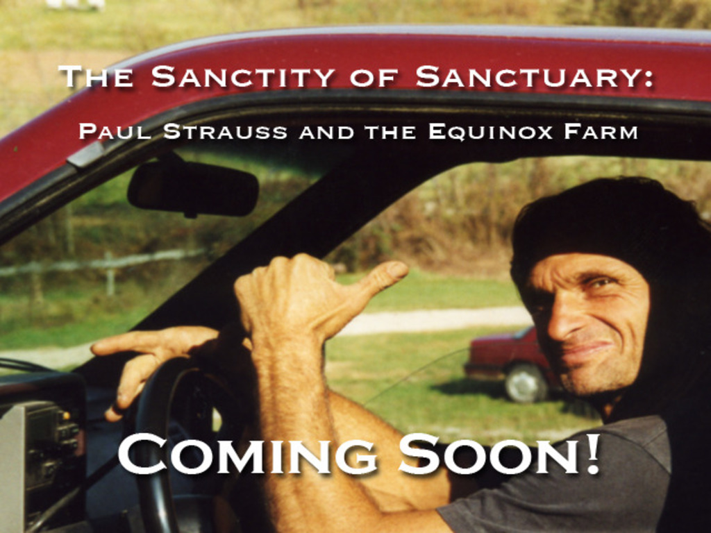 The Sanctity of Sanctuary: Paul Strauss and the Equinox Farm's video poster