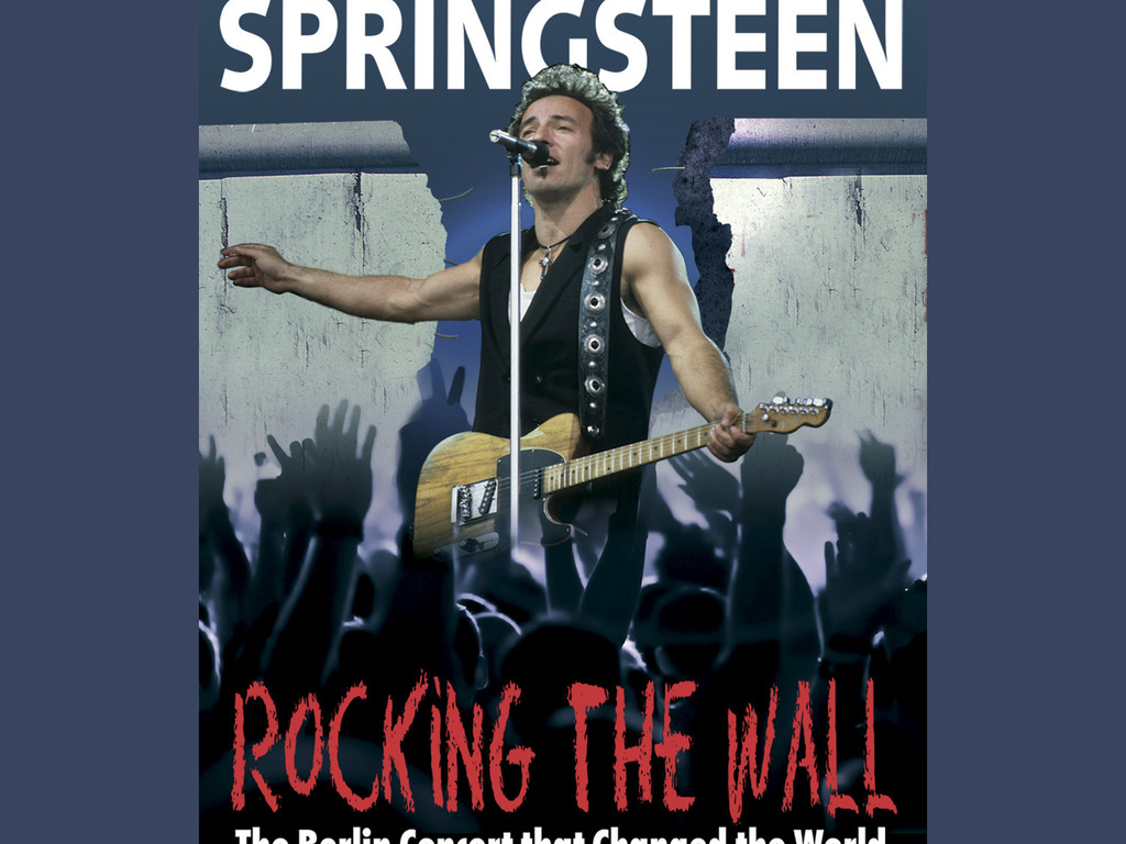 Bruce Springsteen, Rocking the Berlin Wall -The Untold Story's video poster