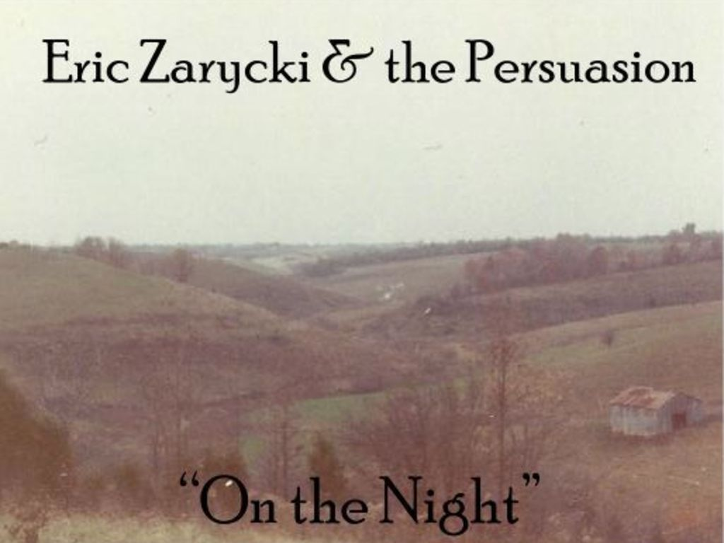 """On the Night"" a New Record by Eric Zarycki & the Persuasion's video poster"