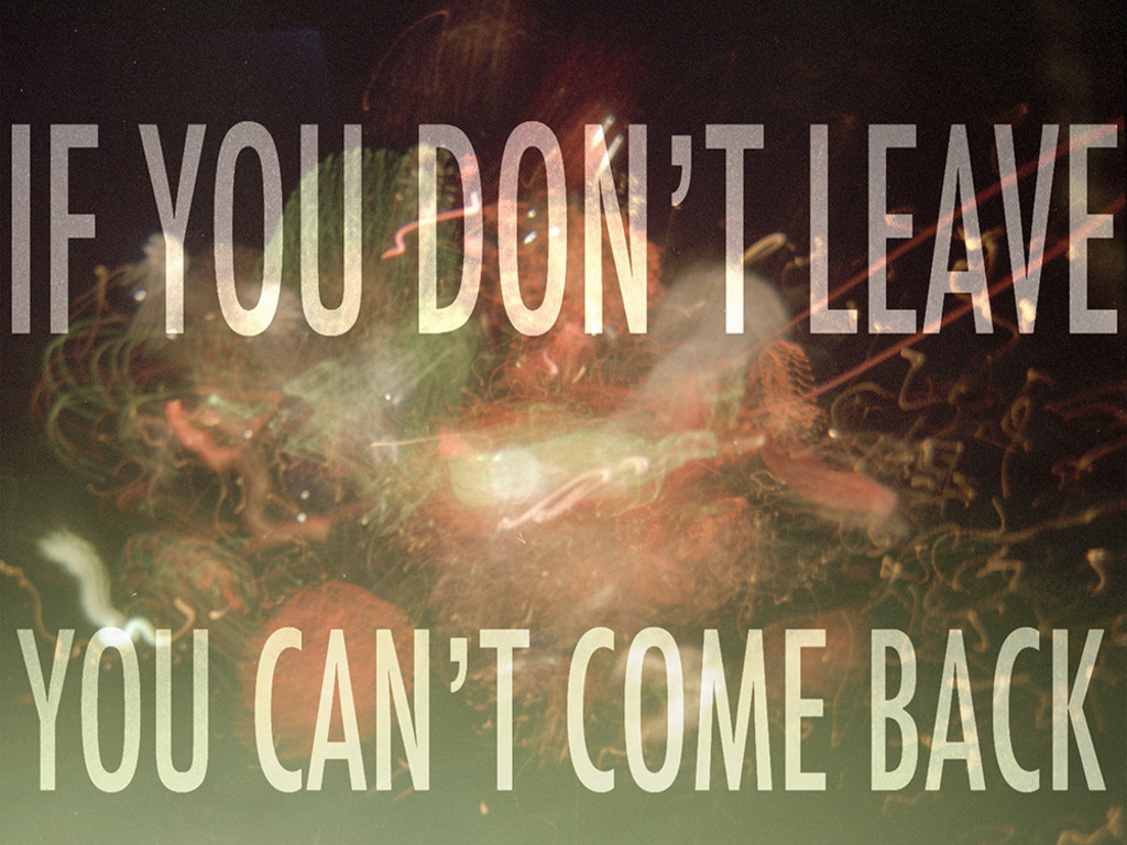 If You Don't Leave, You Can't Come Back.'s video poster