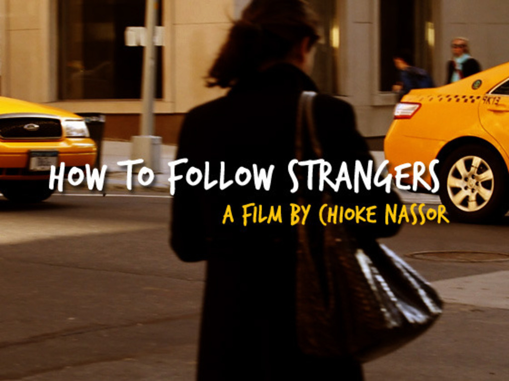 """""""How to Follow Strangers"""" Feature Film!'s video poster"""