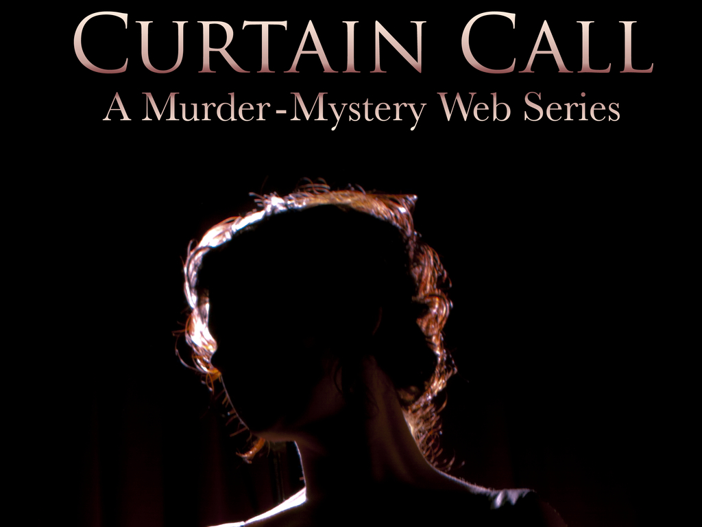 Curtain Call - A Murder-Mystery Web Series's video poster