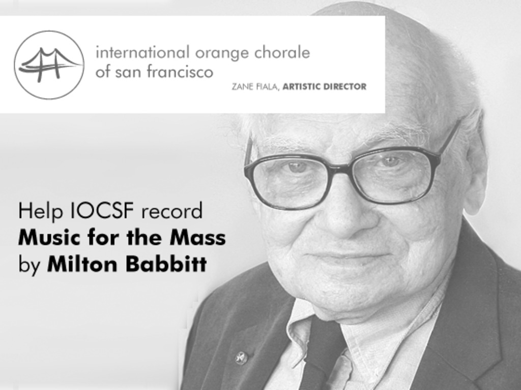 """Help IOCSF record Milton Babbitt's """"Music for the Mass!""""'s video poster"""