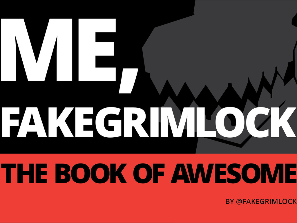 ME, FAKEGRIMLOCK: THE BOOK OF AWESOME's video poster