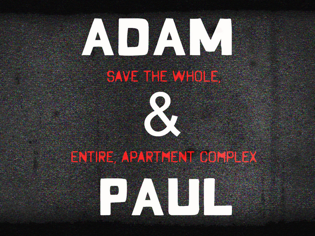Adam & Paul Save the Whole, Entire Apartment Complex's video poster
