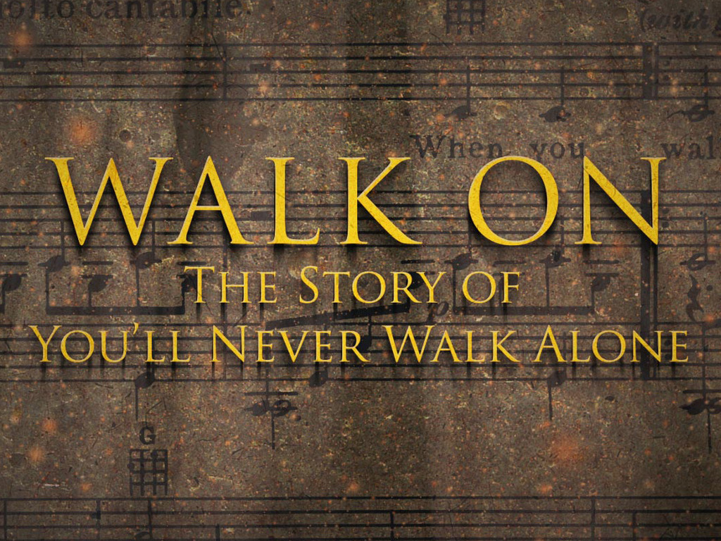 Walk On - The Story of You'll Never Walk Alone's video poster