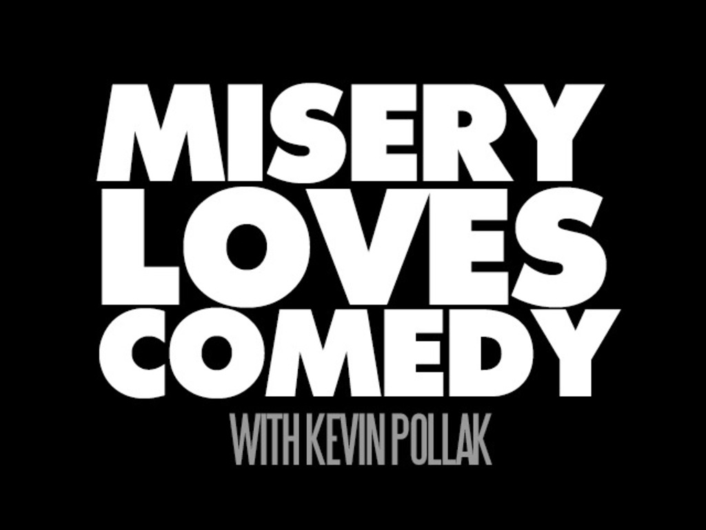 Misery Loves Comedy with Kevin Pollak's video poster