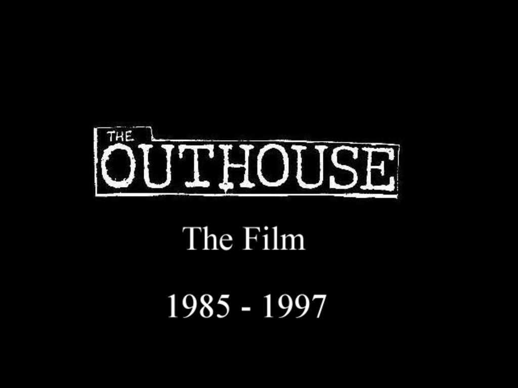 The Outhouse The Film 1985 - 1997's video poster