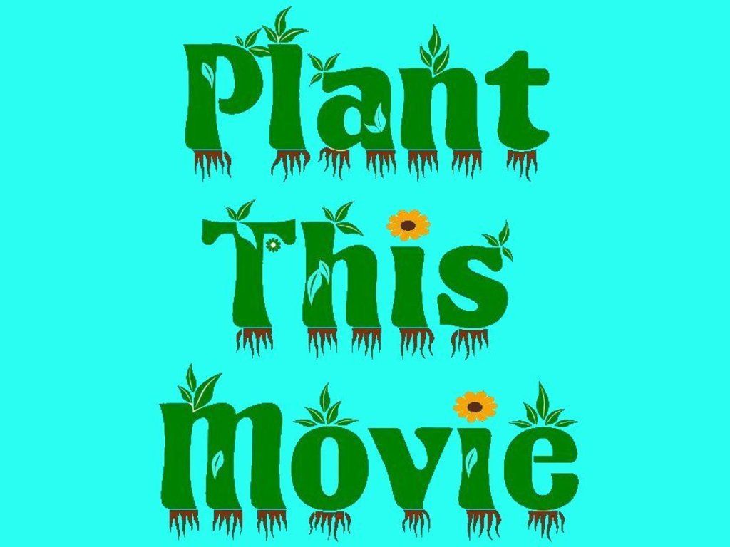 Plant This Movie's video poster
