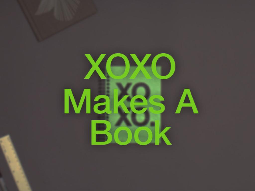 XOXO Makes A Book's video poster
