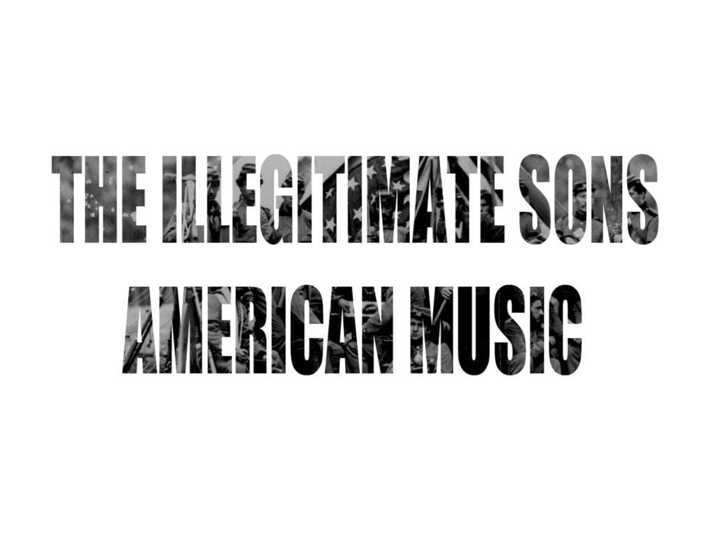 """HELP THE ILLEGITIMATE SONS RELEASE """"AMERICAN MUSIC""""'s video poster"""