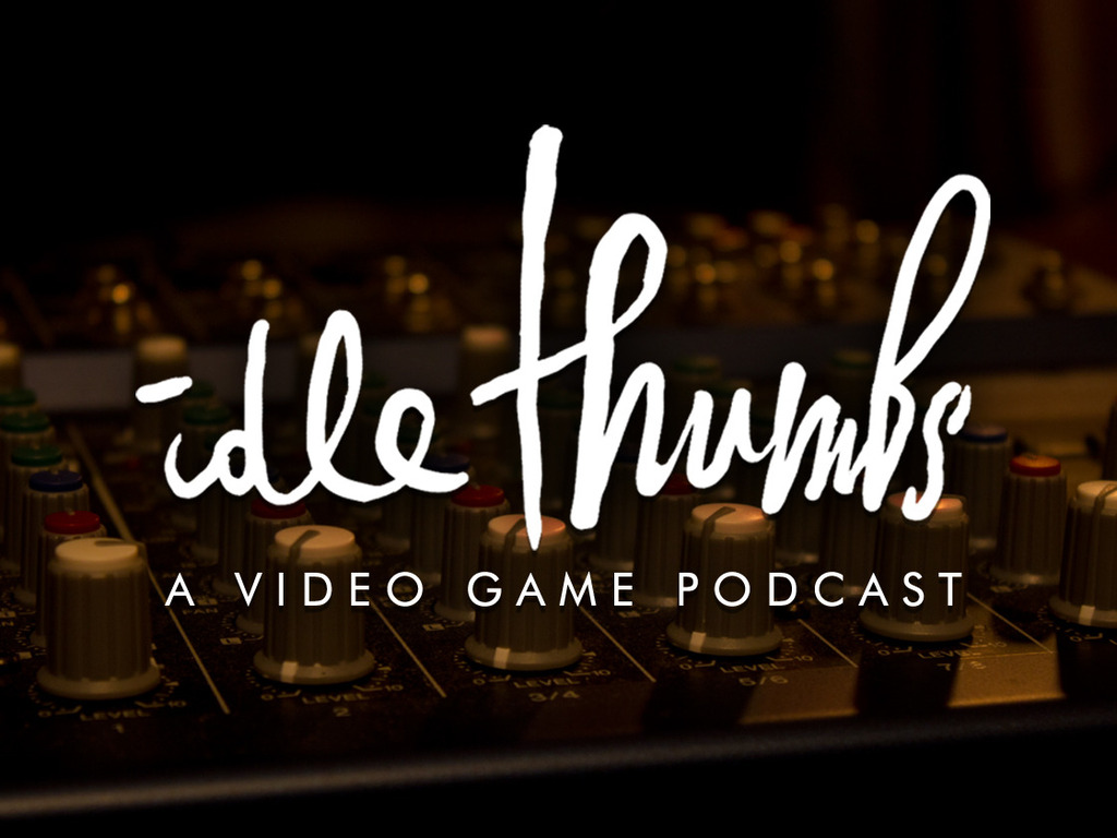 Idle Thumbs Video Game Podcast's video poster