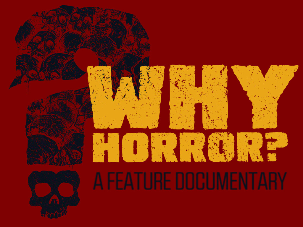 Why Horror? – A New Documentary's video poster