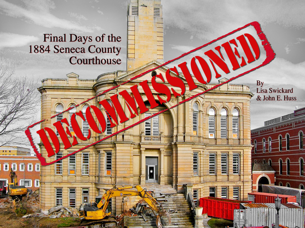DECOMMISSIONED: Final Days ... 1884 Seneca Co. Courthouse's video poster