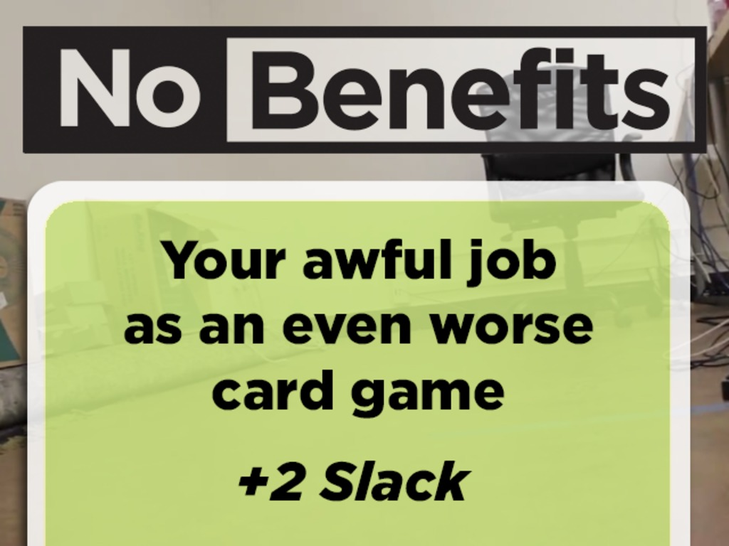 NoBenefits:Your awfuljob as an even worsecard game's video poster