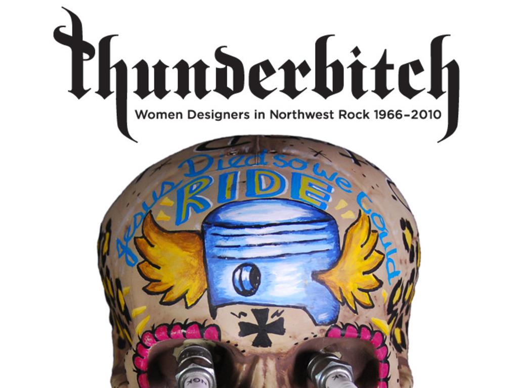 Thunderbitch: Women Designers in Northwest Rock 1966-2010, exhibit catalog printing's video poster