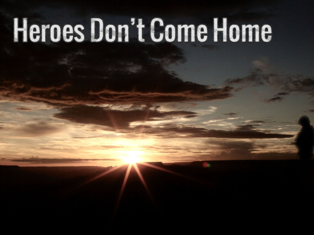 Heroes Don't Come Home's video poster