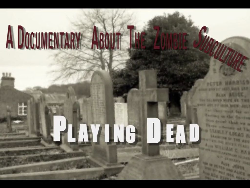 Playing Dead: A Documentary About the Zombie Subculture's video poster