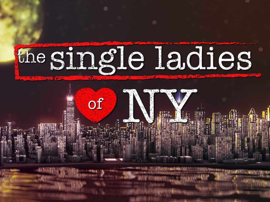 The Single Ladies of NY's video poster