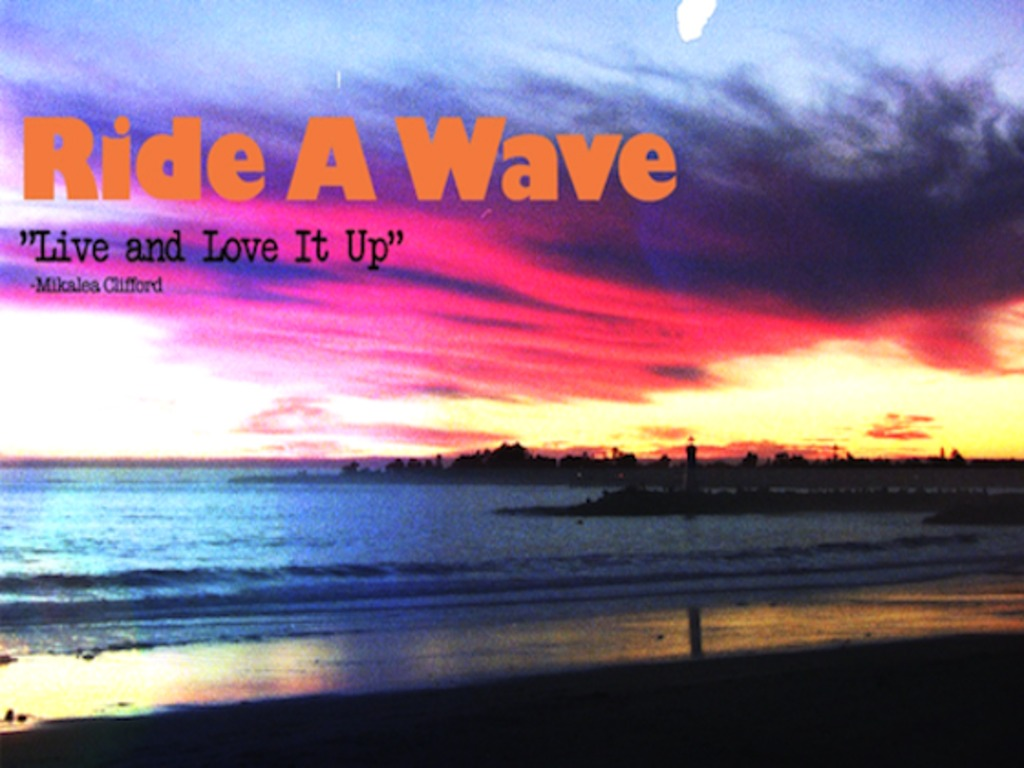 "Ride a Wave: ""Live and Love It Up""'s video poster"