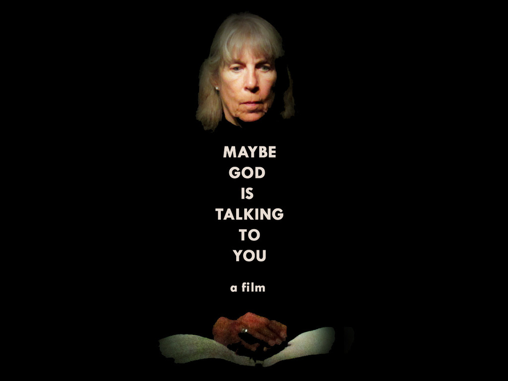 Maybe God Is Talking To You's video poster