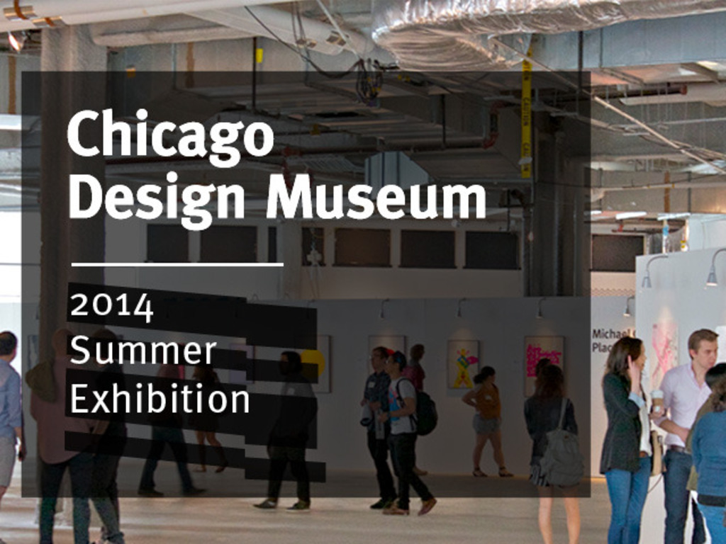 Chicago Design Museum—2014 Summer Exhibition!'s video poster
